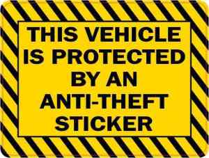 This Vehicle Is Protected by an Anti-Theft Sticker Sticker