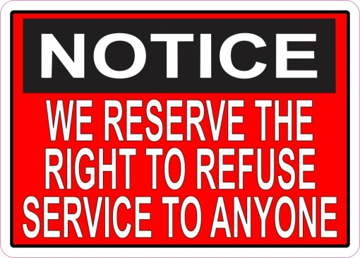 Red We Reserve the Right to Refuse Service to Anyone Magnet