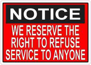Right To Refuse Service Sticker