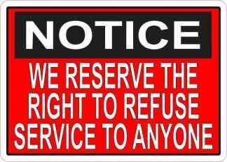 Right To Refuse Service Sticker