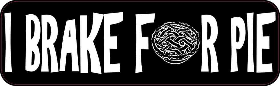 I Brake for Pie Bumper Sticker