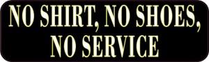 No Shirt No Shoes No Service Magnet