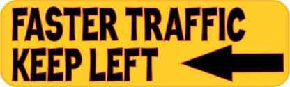 Faster Traffic Keep Left Bumper Sticker