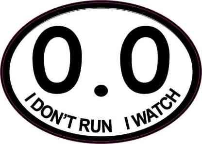 Oval I Don't Run I Watch 0.0 Sticker