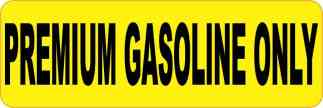 Yellow Premium Gasoline Only Sticker