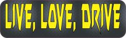 Live Love Drive Magnet