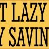 I'm Not Lazy I'm on Energy Saving Mode Bumper Sticker