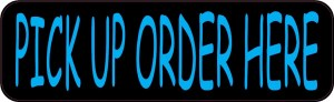 Pick Up Order Here Sticker