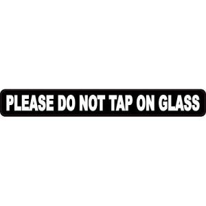 Please Do Not Tap on Glass Sticker