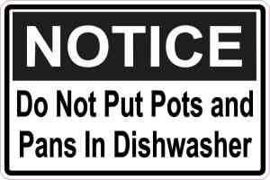 Notice Do Not Put Pots and Pans In Dishwasher Magnet