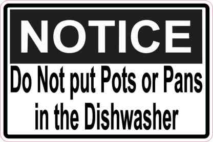 Do Not put Pots or Pans in the Dishwasher Sticker
