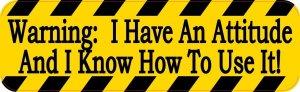 Warning I Have An Attitude Sticker