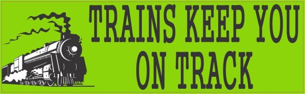 Trains Keep You on Track Bumper Sticker