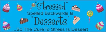 Stressed Spelled Backwards Is Desserts Sticker