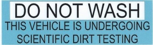 Do Not Wash This Vehicle Bumper Sticker