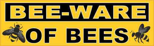 Bee-Ware of Bees Sticker