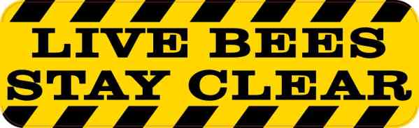 Live Bees Stay Clear Sticker