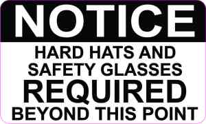 Notice Hard Hats and Safety Glasses Required Sticker