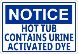 Navy Notice Hot Tub Contains Urine Activated Dye Magnet