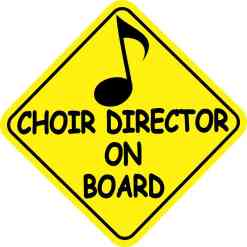Choir Director On Board Sticker