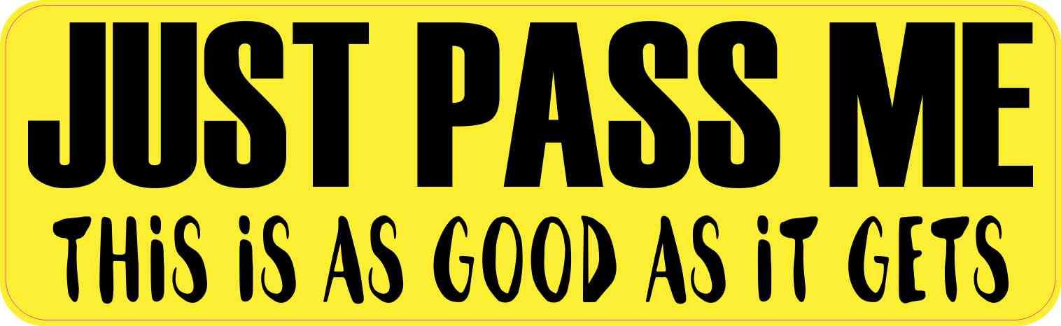 Yellow Just Pass Me Bumper Sticker