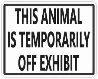 This Animal Is Temporarily Off Exhibit Sticker