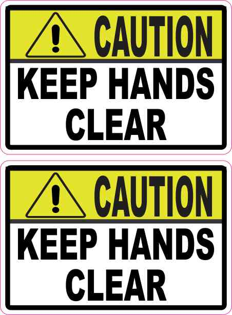 Caution Keep Hands Clear Stickers