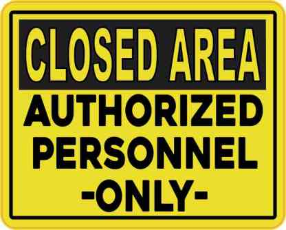 Closed Area Authorized Personnel Only Sticker