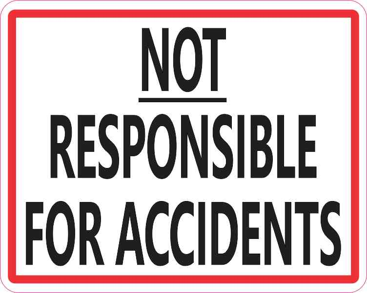Not Responsible for Accidents Magnet
