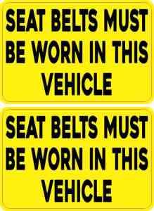 Seat Belts Must Be Worn Stickers