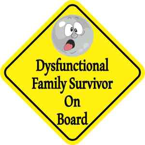 Dysfunctional Family Survivor On Board Sticker
