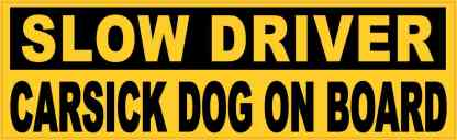 Slow Driver Carsick Dog on Board Sticker