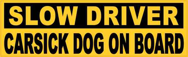 Slow Driver Carsick Dog on Board Sticker