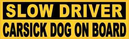 Slow Driver Carsick Dog on Board Magnet