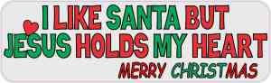 I Like Santa but Jesus Holds My Heart Magnet
