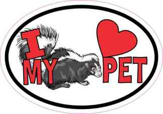 Skunk Oval I Love My Pet Sticker