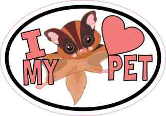 Sugar Glider Oval I Love My Pet Sticker