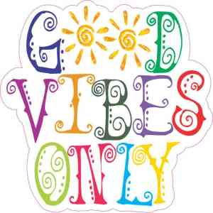 Colorful Good Vibes Only Sticker