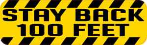 Stay Back 100 Feet Bumper Sticker