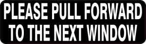 Pull Forward to The Next Window Sticker