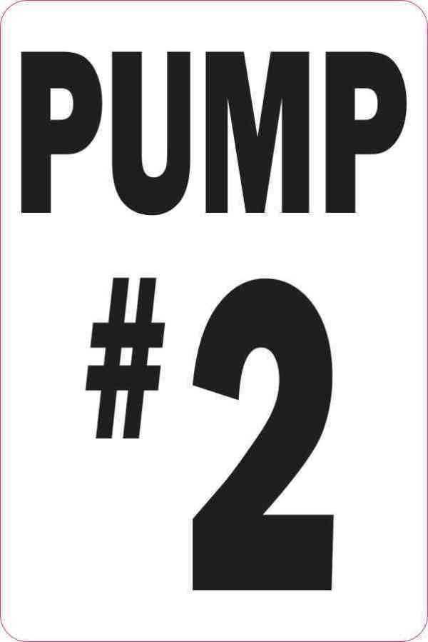 Pump #2 Sticker