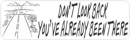 Don't Look Back Bumper Sticker