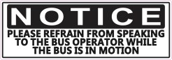 Refrain from Speaking to Bus Operator Magnet