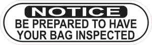 Oblong Notice Be Prepared to Have Bag Inspected Sticker