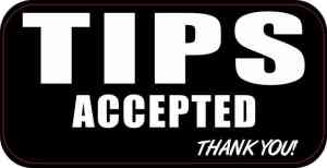 Tips Accepted Sticker