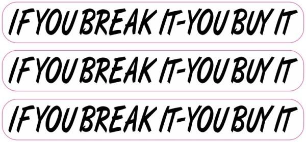 White If You Break It You Buy It Stickers