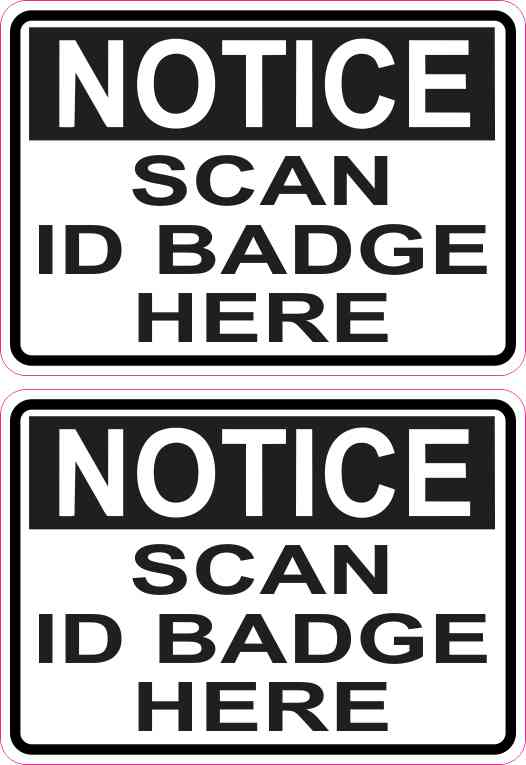 Notice Scan ID Badge Here Stickers