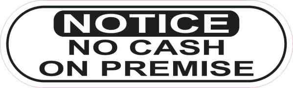 Oblong Notice No Cash on Premise Sticker