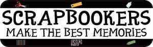 Scrapbookers Make the Best Memories Sticker