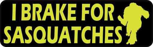 I Brake for Sasquatches Bumper Sticker